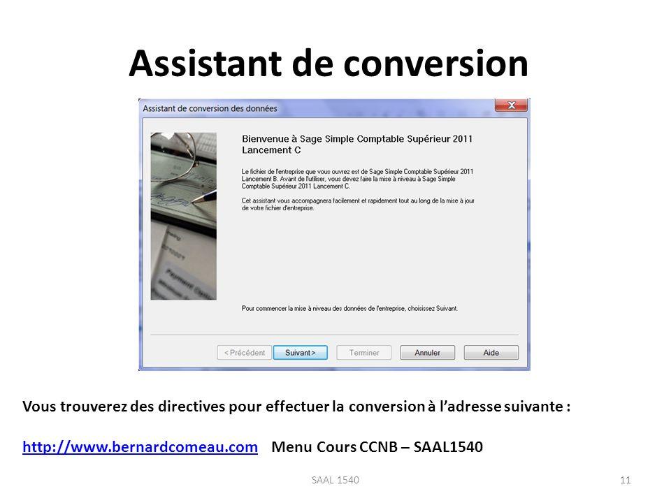 Assistant de conversion 11SAAL 1540 Vous trouverez des directives pour effectuer la conversion à ladresse suivante : http://www.bernardcomeau.comhttp: