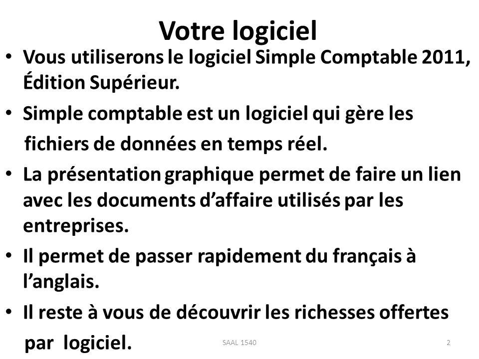 Votre logiciel Vous utiliserons le logiciel Simple Comptable 2011, Édition Supérieur. Simple comptable est un logiciel qui gère les fichiers de donnée