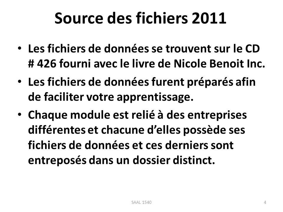 Source des fichiers 2011 Les fichiers de données se trouvent sur le CD # 426 fourni avec le livre de Nicole Benoit Inc. Les fichiers de données furent