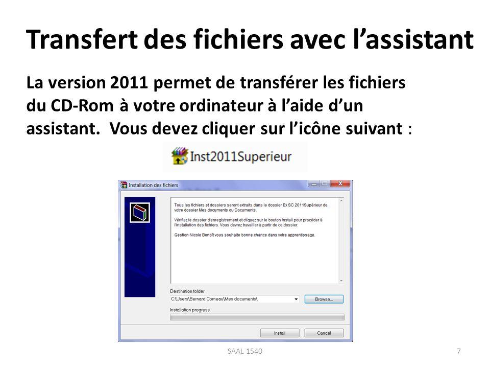 Transfert des fichiers avec lassistant 7SAAL 1540 La version 2011 permet de transférer les fichiers du CD-Rom à votre ordinateur à laide dun assistant