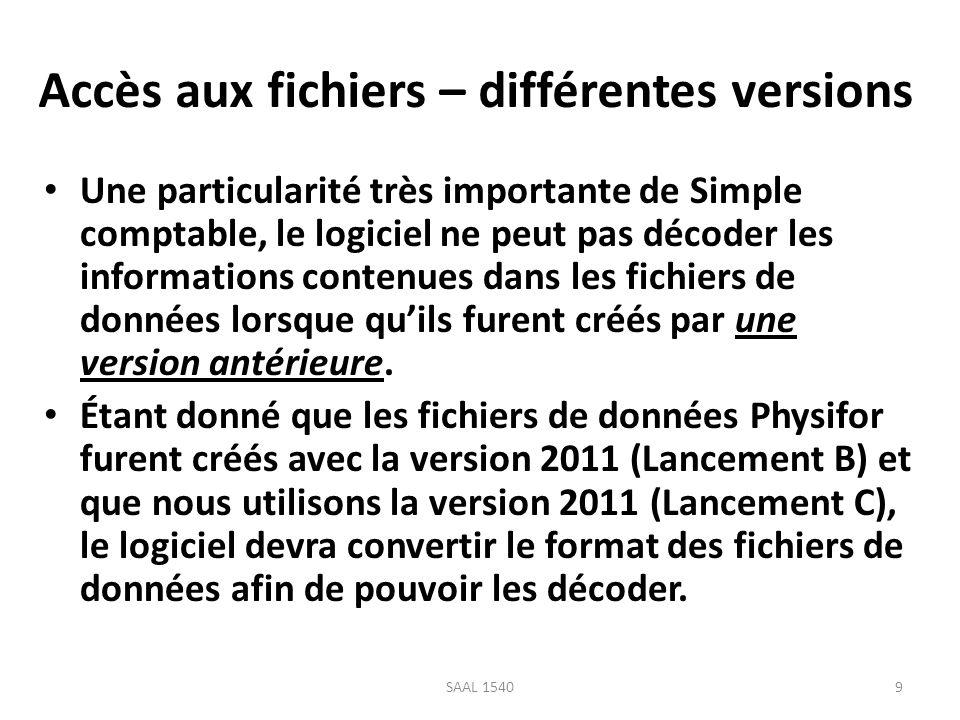 Accès aux fichiers – différentes versions Une particularité très importante de Simple comptable, le logiciel ne peut pas décoder les informations cont