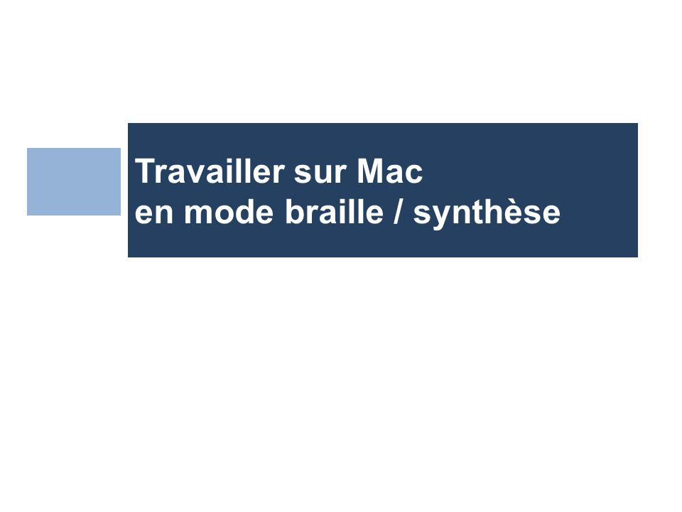Travailler sur Mac en mode braille / synthèse