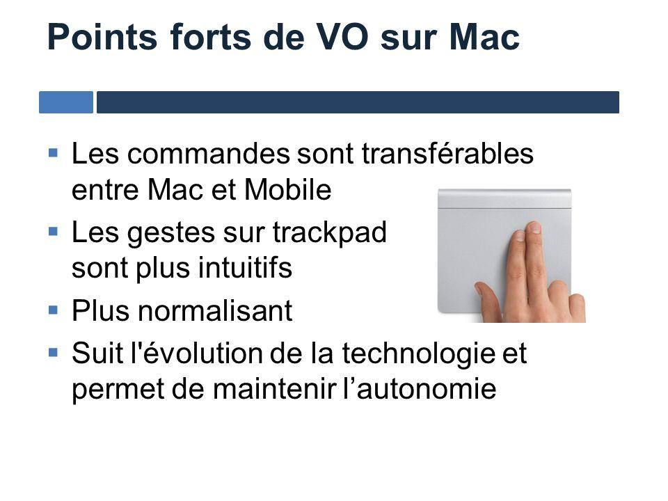 Les commandes sont transférables entre Mac et Mobile Les gestes sur trackpad sont plus intuitifs Plus normalisant Suit l'évolution de la technologie e