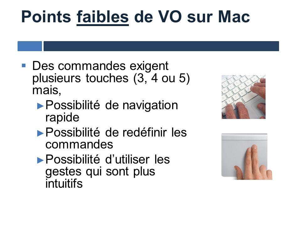 Des commandes exigent plusieurs touches (3, 4 ou 5) mais, Possibilité de navigation rapide Possibilité de redéfinir les commandes Possibilité dutilise