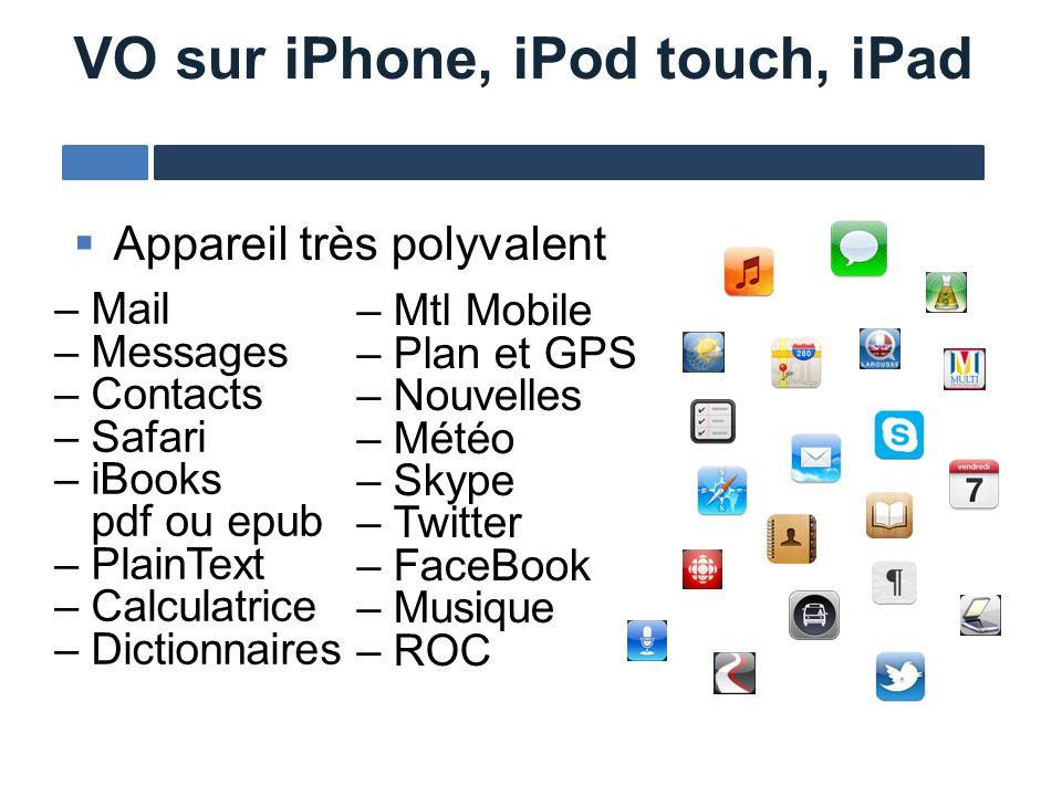 Appareil très polyvalent VO sur iPhone, iPod touch, iPad – Mtl Mobile – Plan et GPS – Nouvelles – Météo – Skype – Twitter – FaceBook – Musique – ROC –