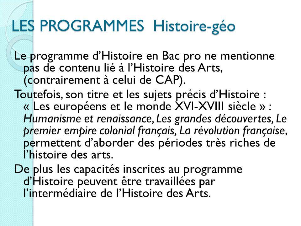 Le programme dHistoire en Bac pro ne mentionne pas de contenu lié à lHistoire des Arts, (contrairement à celui de CAP).