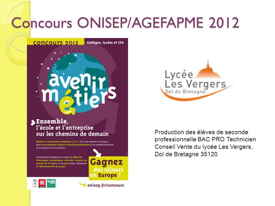 Concours ONISEP/AGEFAPME 2012 Production des élèves de seconde professionnelle BAC PRO Technicien Conseil Vente du lycée Les Vergers, Dol de Bretagne