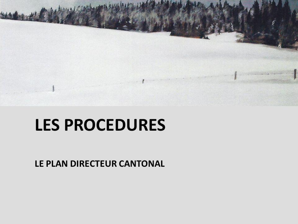 LES PROCEDURES LE PLAN DIRECTEUR CANTONAL