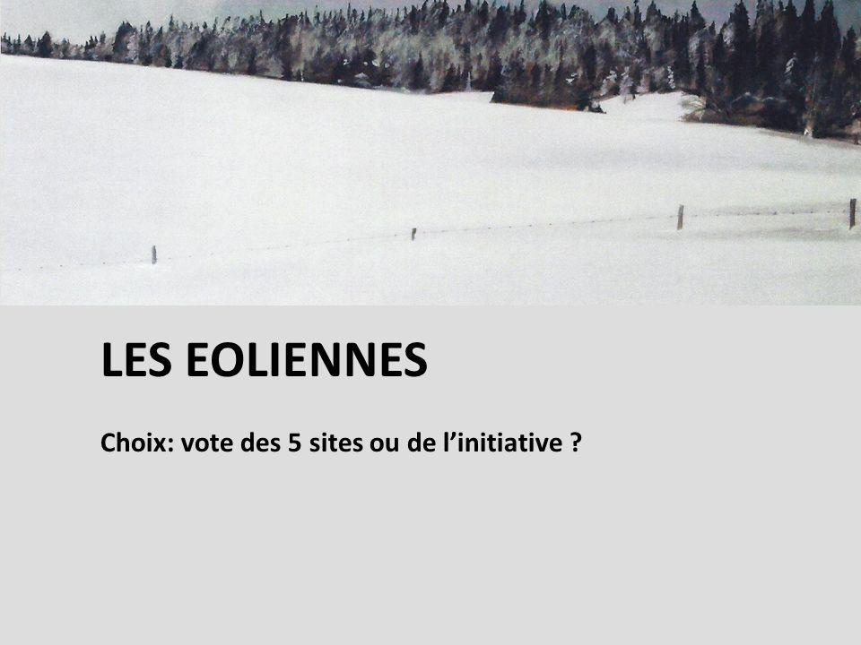 LES EOLIENNES Choix: vote des 5 sites ou de linitiative