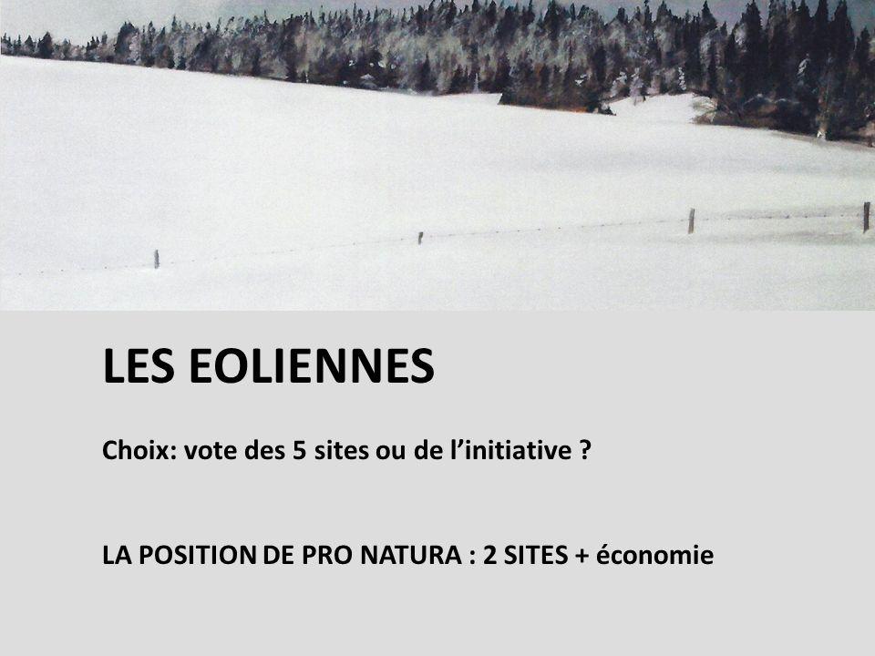 LES EOLIENNES Choix: vote des 5 sites ou de linitiative .
