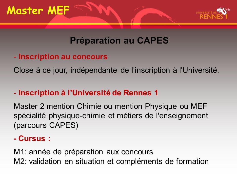 Préparation au CAPES Master MEF - Inscription au concours Close à ce jour, indépendante de linscription à l'Université. - Inscription à l'Université d