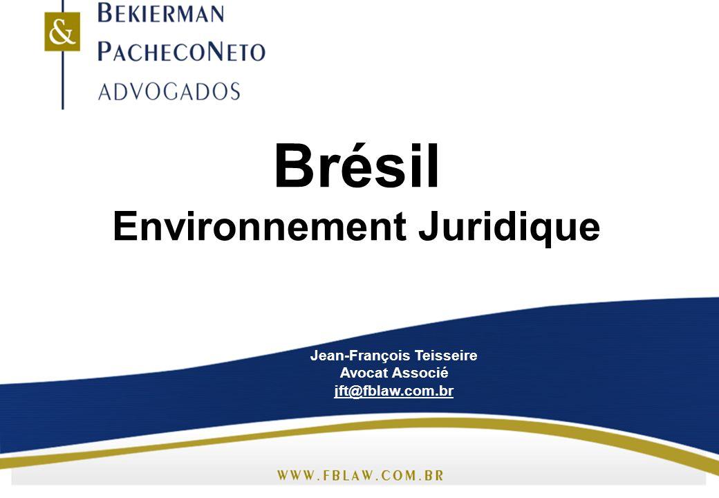 Brésil Environnement Juridique Jean-François Teisseire Avocat Associé jft@fblaw.com.br