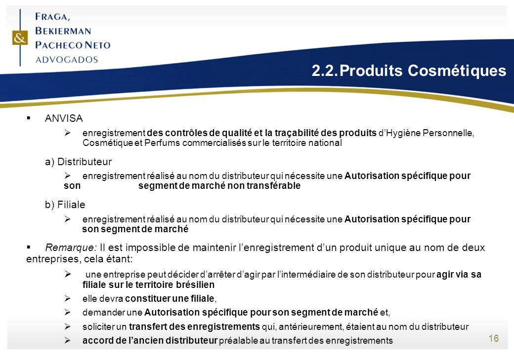 16 2.2.Produits Cosmétiques ANVISA enregistrement des contrôles de qualité et la traçabilité des produits dHygiène Personnelle, Cosmétique et Perfums