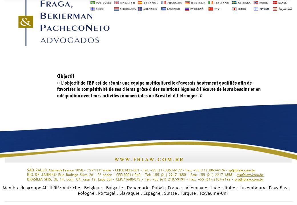 Objectif « Lobjectif de FBP est de réunir une équipe multiculturelle davocats hautement qualifiés afin de favoriser la compétitivité de ses clients gr