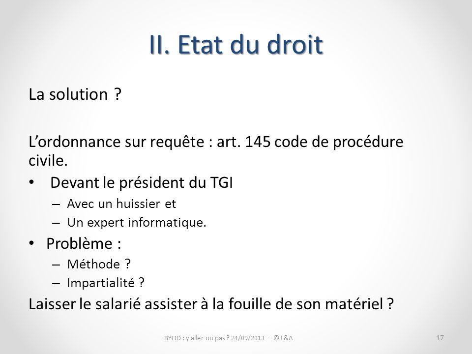 La solution .Lordonnance sur requête : art. 145 code de procédure civile.