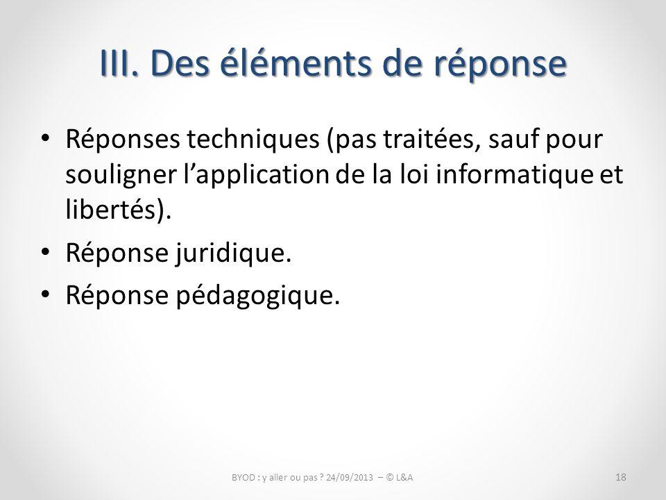 Réponses techniques (pas traitées, sauf pour souligner lapplication de la loi informatique et libertés).