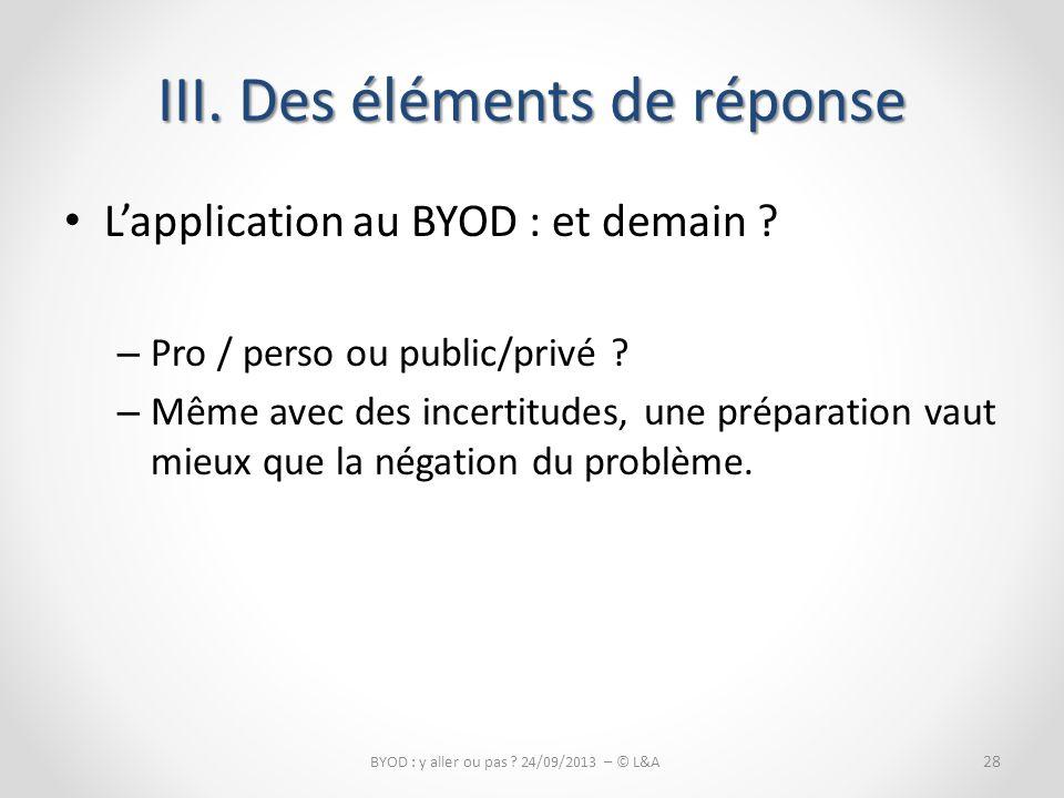 Lapplication au BYOD : et demain .– Pro / perso ou public/privé .