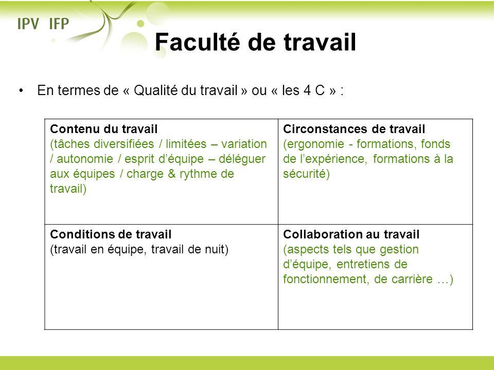 En termes de « Qualité du travail » ou « les 4 C » : Faculté de travail Contenu du travail (tâches diversifiées / limitées – variation / autonomie / e