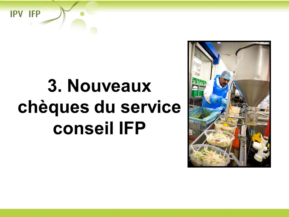 3. Nouveaux chèques du service conseil IFP