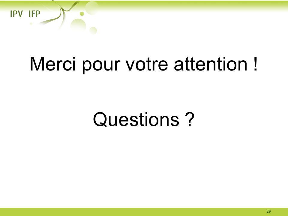 Merci pour votre attention ! Questions ? 29