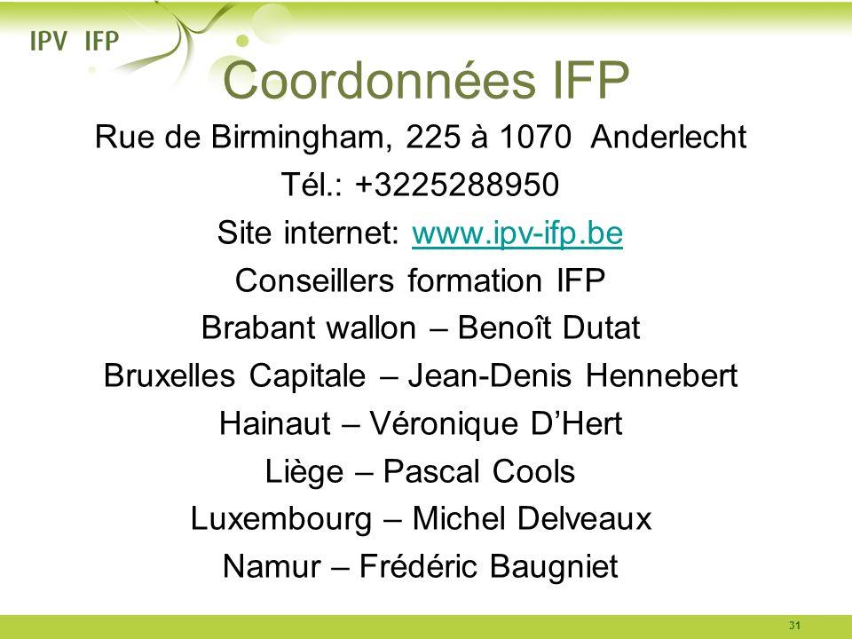 Coordonnées IFP Rue de Birmingham, 225 à 1070 Anderlecht Tél.: +3225288950 Site internet: www.ipv-ifp.bewww.ipv-ifp.be Conseillers formation IFP Braba