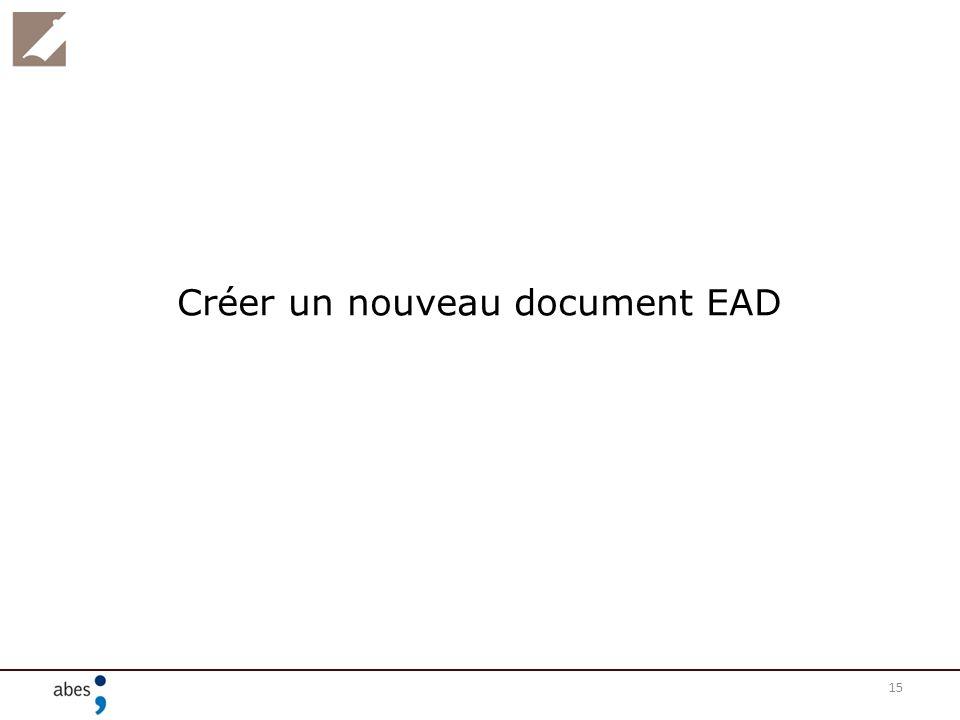 15 Créer un nouveau document EAD