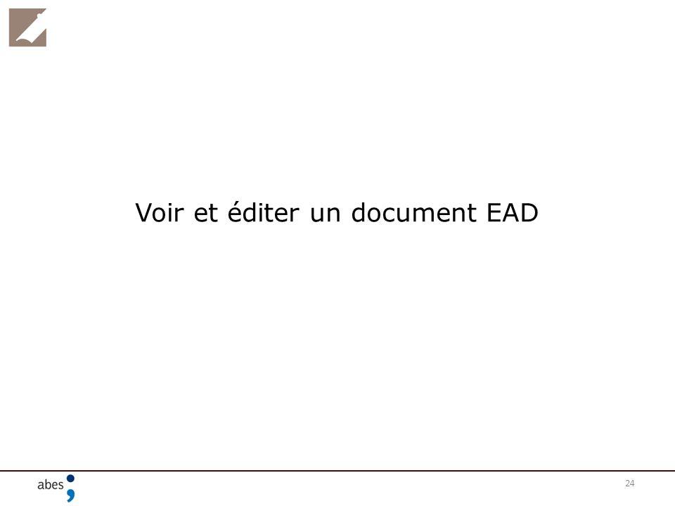 24 Voir et éditer un document EAD