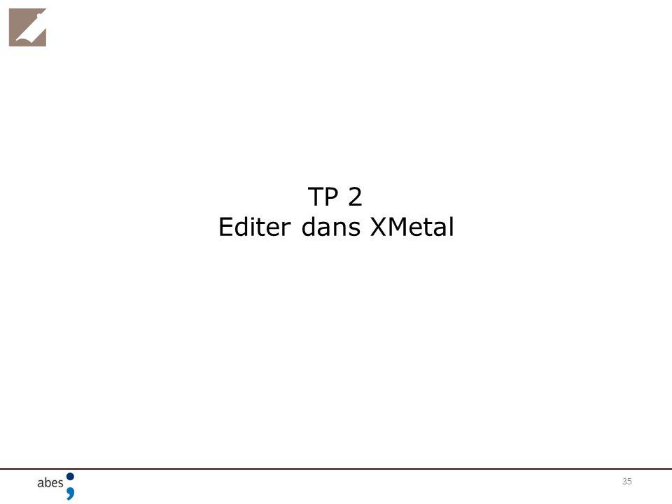 35 TP 2 Editer dans XMetal