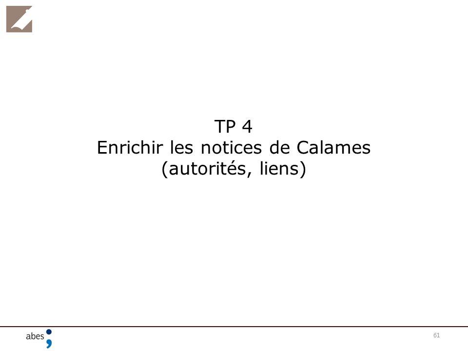 61 TP 4 Enrichir les notices de Calames (autorités, liens)