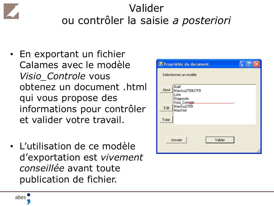Valider ou contrôler la saisie a posteriori En exportant un fichier Calames avec le modèle Visio_Controle vous obtenez un document.html qui vous propo