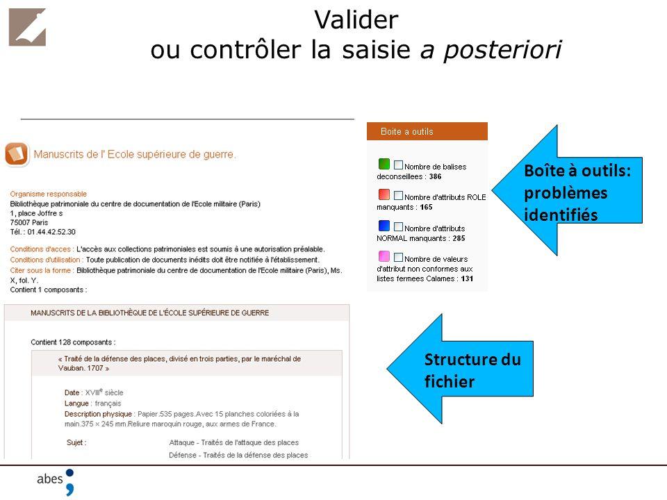 Valider ou contrôler la saisie a posteriori Boîte à outils: problèmes identifiés Structure du fichier