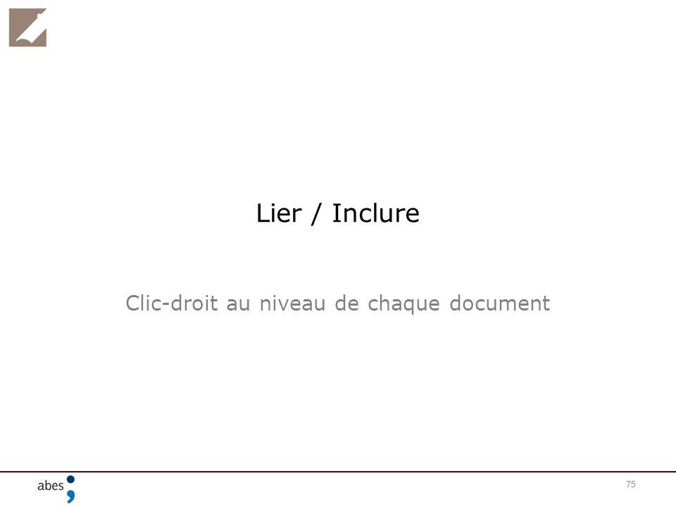 75 Lier / Inclure Clic-droit au niveau de chaque document
