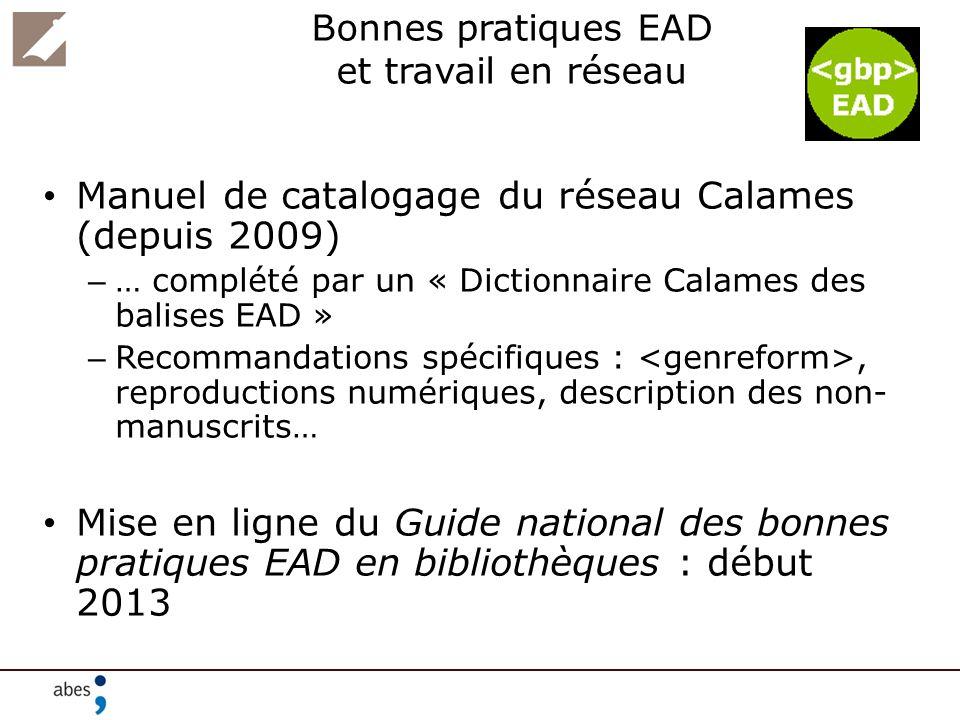 Bonnes pratiques EAD et travail en réseau Manuel de catalogage du réseau Calames (depuis 2009) – … complété par un « Dictionnaire Calames des balises