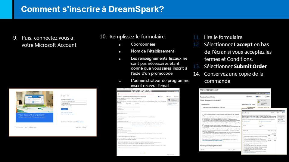 Comment s'inscrire à DreamSpark? 9. Puis, c onnectez vous à votre Microsoft Account 10. Remplissez le formulaire: o Coordonnées o Nom de létablissemen