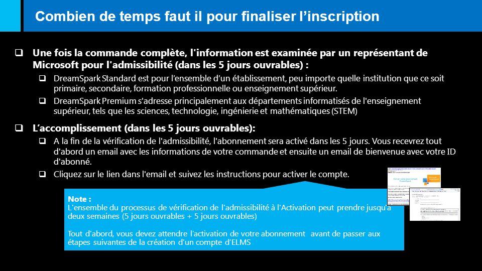 Combien de temps faut il pour finaliser linscription Une fois la commande complète, l'information est examinée par un représentant de Microsoft pour l
