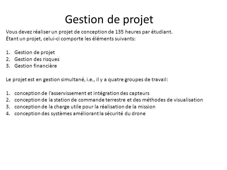 Gestion de projet Vous devez réaliser un projet de conception de 135 heures par étudiant. Étant un projet, celui-ci comporte les éléments suivants: 1.