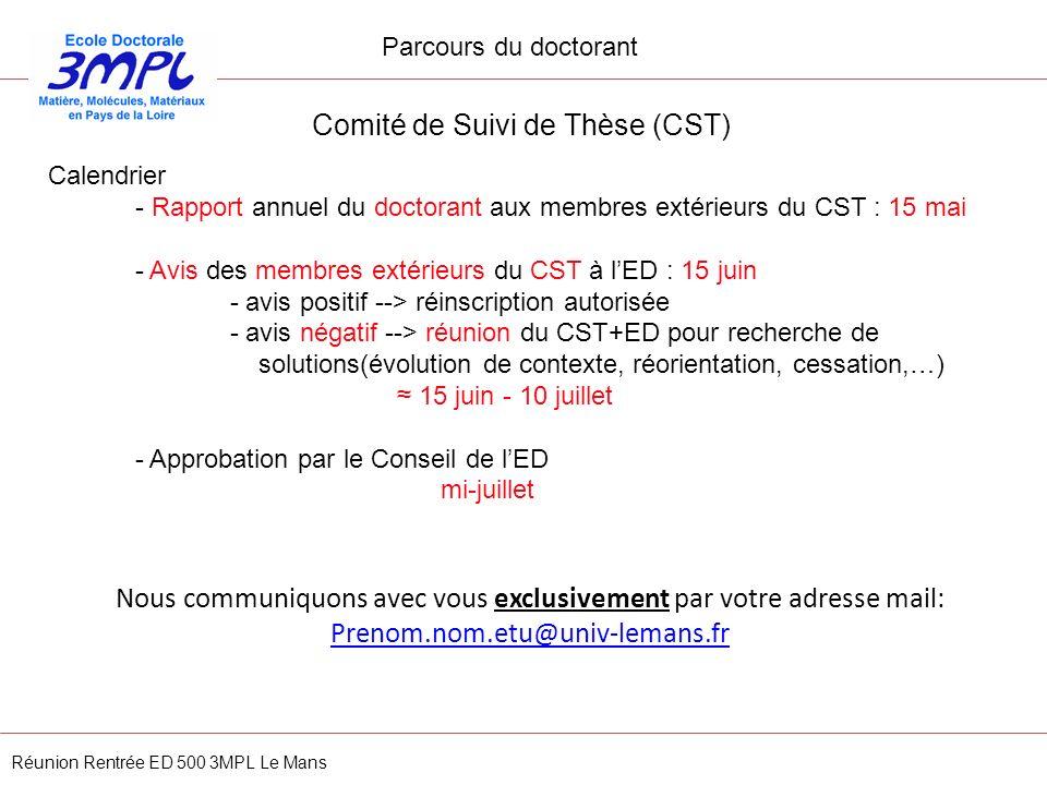 Comité de Suivi de Thèse (CST) Calendrier - Rapport annuel du doctorant aux membres extérieurs du CST : 15 mai - Avis des membres extérieurs du CST à