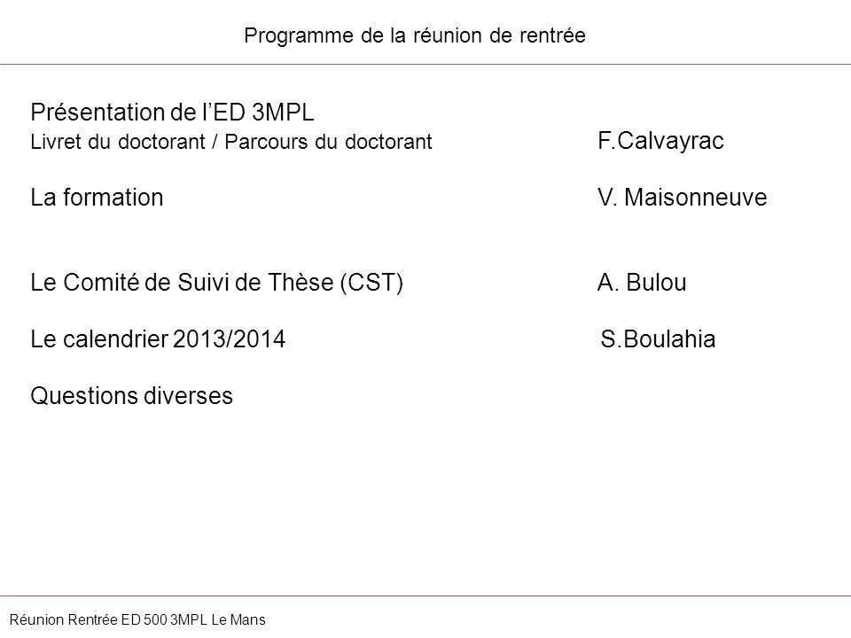 Programme de la réunion de rentrée Réunion Rentrée ED 500 3MPL Le Mans Présentation de lED 3MPL Livret du doctorant / Parcours du doctorant F.Calvayra