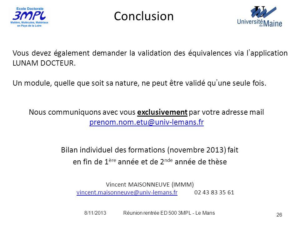 Nous communiquons avec vous exclusivement par votre adresse mail prenom.nom.etu@univ-lemans.fr 26 Bilan individuel des formations (novembre 2013) fait