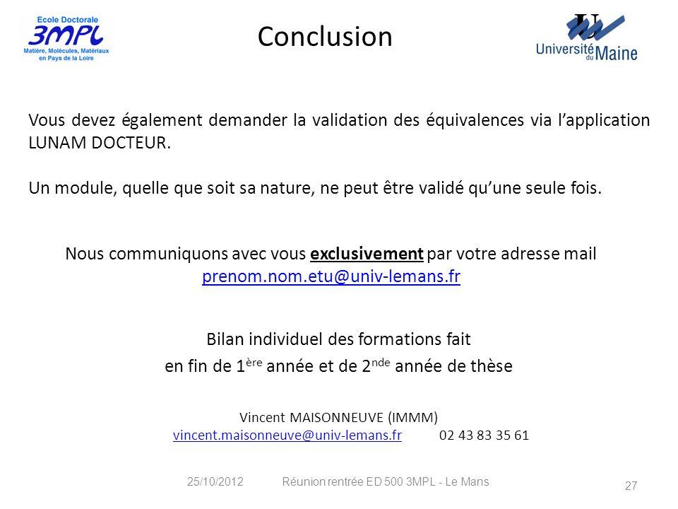 Nous communiquons avec vous exclusivement par votre adresse mail prenom.nom.etu@univ-lemans.fr 27 25/10/2012 Réunion rentrée ED 500 3MPL - Le Mans Bil