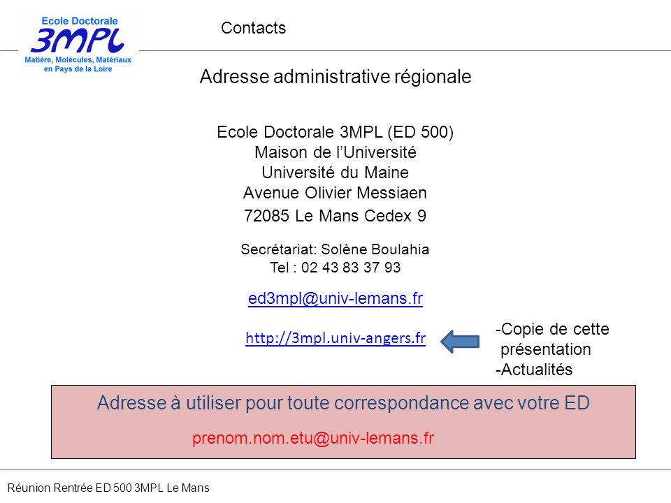 Contacts Réunion Rentrée ED 500 3MPL Le Mans Ecole Doctorale 3MPL (ED 500) Maison de lUniversité Université du Maine Avenue Olivier Messiaen 72085 Le
