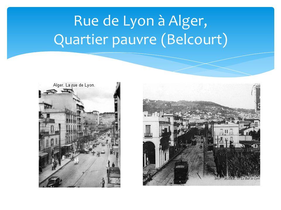 Rue de Lyon à Alger, Quartier pauvre (Belcourt)