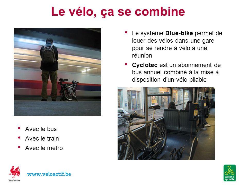 Le vélo, ça se combine Avec le bus Avec le train Avec le métro Le système Blue-bike permet de louer des vélos dans une gare pour se rendre à vélo à un