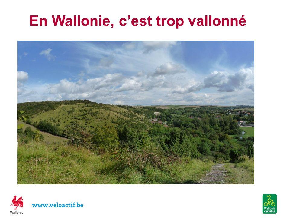En Wallonie, cest trop vallonné