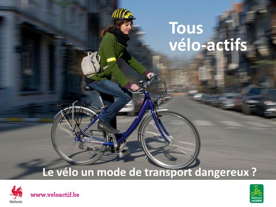 Tous vélo-actifs Le vélo un mode de transport dangereux ?