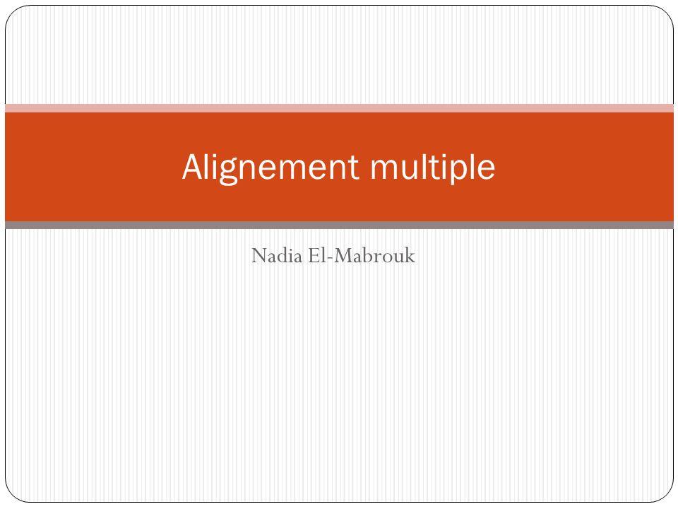 Nadia El-Mabrouk Alignement multiple