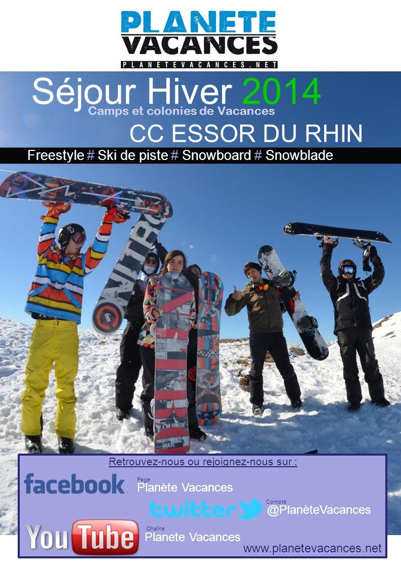 Camps et colonies de Vacances Séjour Hiver 2014 Freestyle # Ski de piste # Snowboard # Snowblade Retrouvez-nous ou rejoignez-nous sur : Planète Vacanc