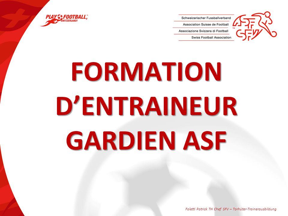 FORMATION DENTRAINEUR GARDIEN ASF Foletti Patrick TH Chef SFV – Torhüter-Trainerausbildung
