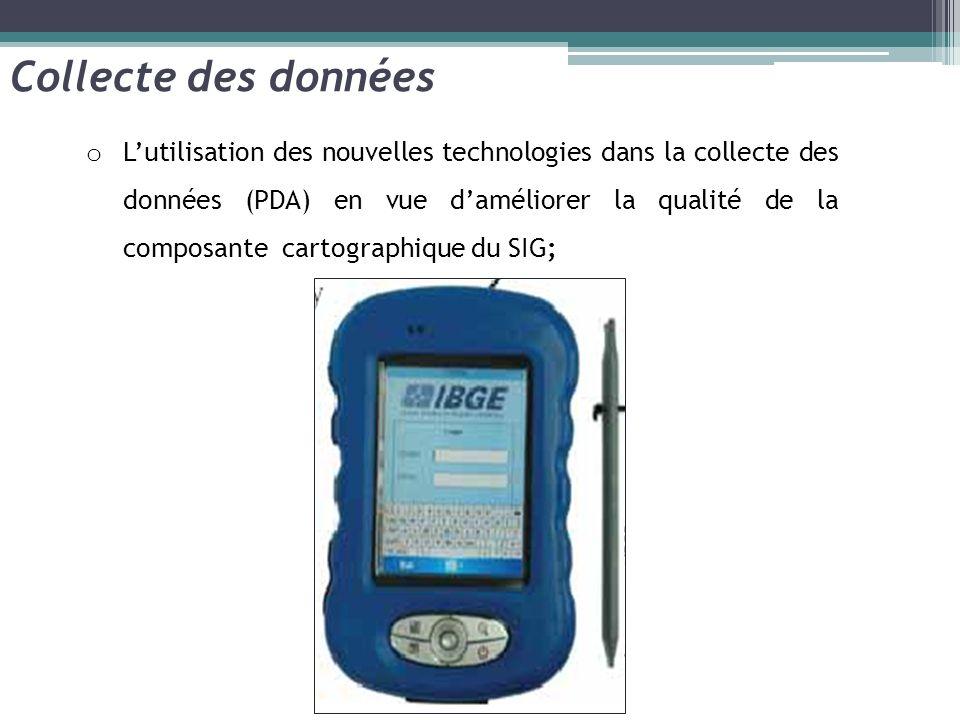 o Lutilisation des nouvelles technologies dans la collecte des données (PDA) en vue daméliorer la qualité de la composante cartographique du SIG; Coll
