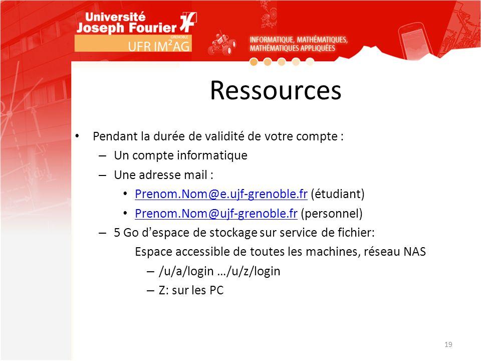 Ressources Pendant la durée de validité de votre compte : – Un compte informatique – Une adresse mail : Prenom.Nom@e.ujf-grenoble.fr (étudiant) Prenom